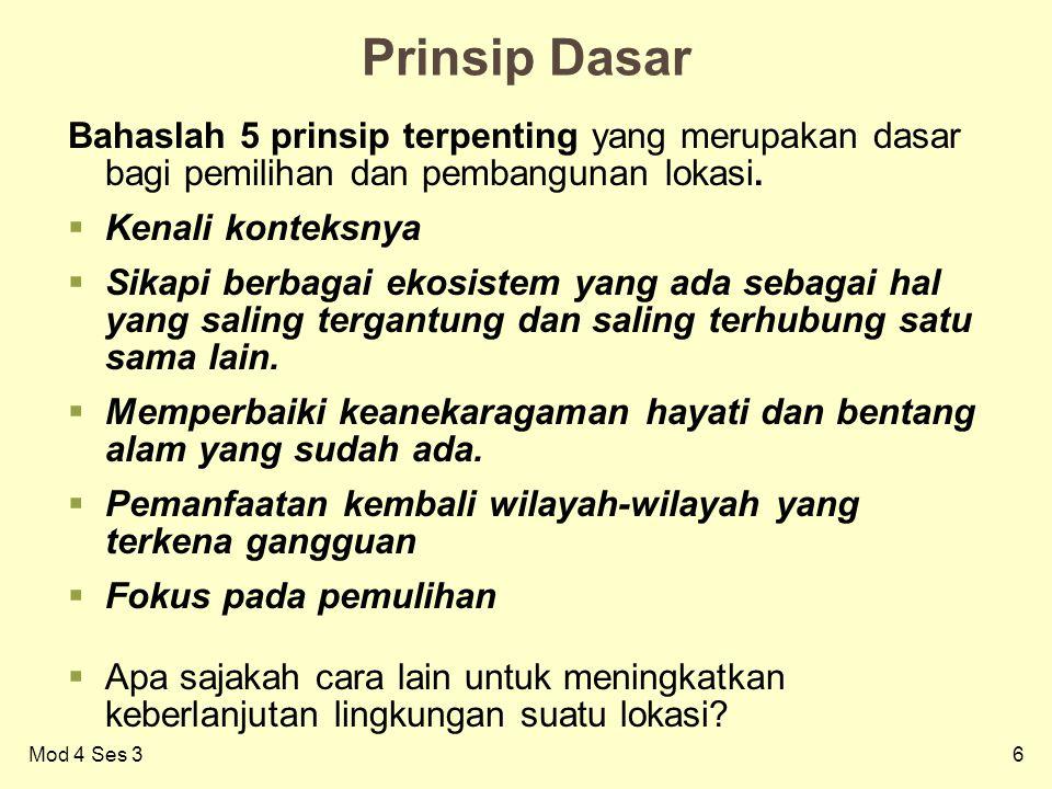 6 Prinsip Dasar Bahaslah 5 prinsip terpenting yang merupakan dasar bagi pemilihan dan pembangunan lokasi.