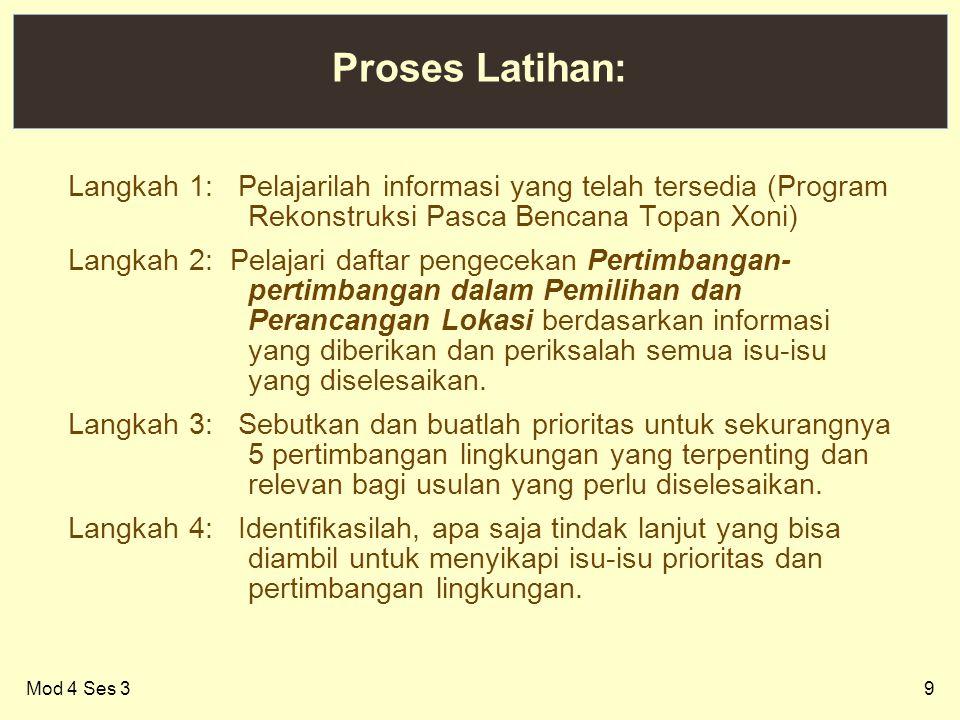 9 Proses Latihan: Langkah 1: Pelajarilah informasi yang telah tersedia (Program Rekonstruksi Pasca Bencana Topan Xoni) Langkah 2: Pelajari daftar peng