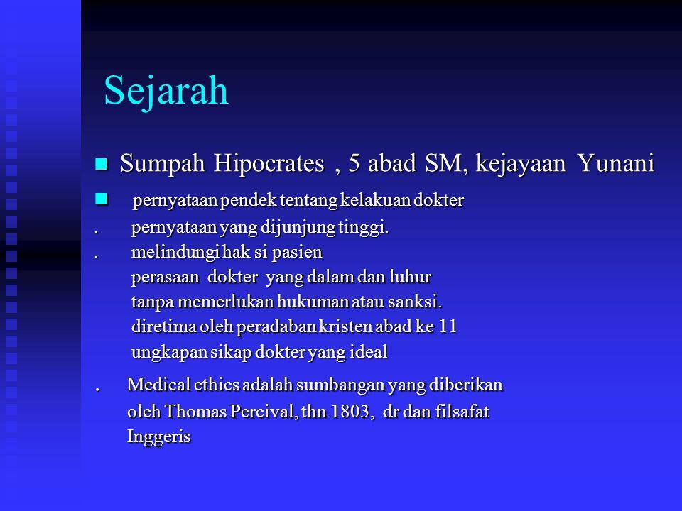 Sejarah Sumpah Hipocrates, 5 abad SM, kejayaan Yunani Sumpah Hipocrates, 5 abad SM, kejayaan Yunani pernyataan pendek tentang kelakuan dokter pernyataan pendek tentang kelakuan dokter.