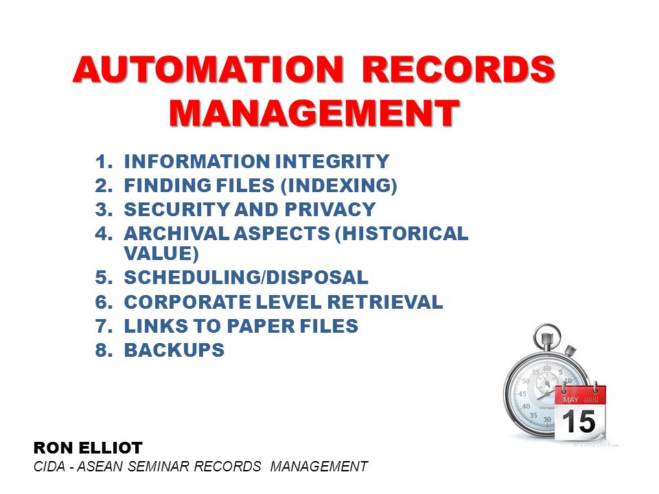 AUTOMATION RECORDS MANAGEMENT 1.INFORMATION INTEGRITY 2.