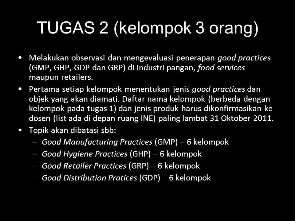TUGAS 2 (kelompok 3 orang) Melakukan observasi dan mengevaluasi penerapan good practices (GMP, GHP, GDP dan GRP) di industri pangan, food services mau