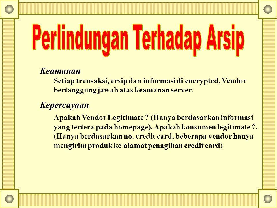 Keamanan Setiap transaksi, arsip dan informasi di encrypted, Vendor bertanggung jawab atas keamanan server.Kepercayaan Apakah Vendor Legitimate ? (Han