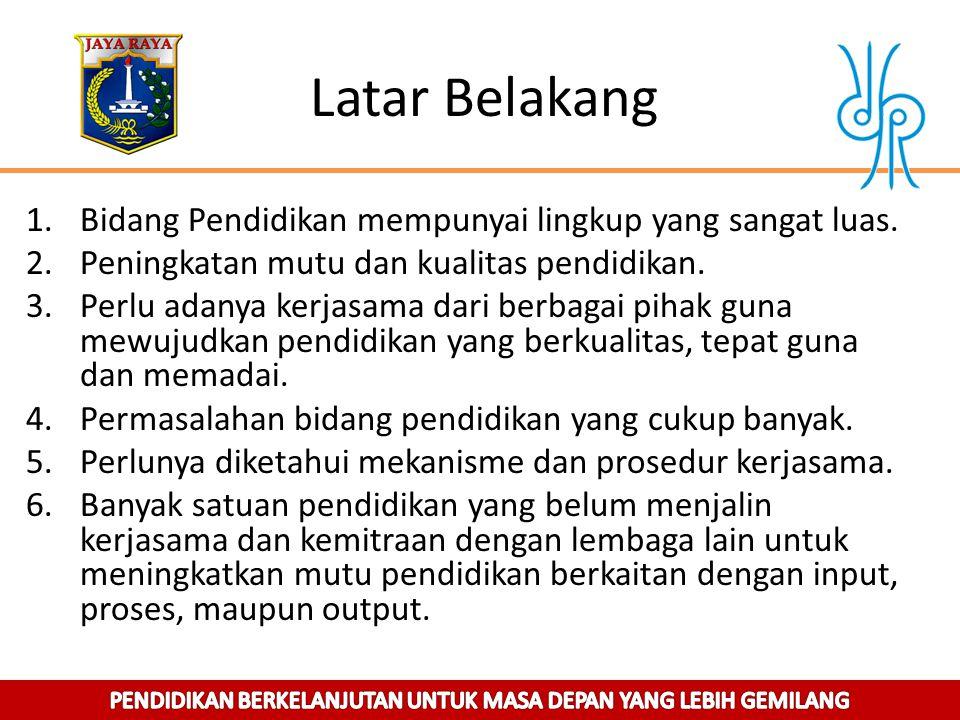 Kepentingan Pemda Provinsi DKI Jakarta 1)Pemerintah DKI Jakarta menaruh perhatian yang sangat serius terhadap aktivitas perkembangan Perguruan Tinggi, sebagai CENTRE OF EXCELLENT.
