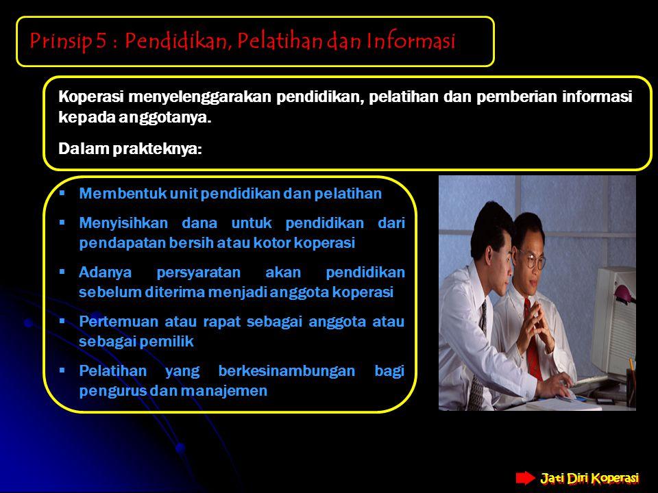 Jati Diri Koperasi Jati Diri Koperasi Prinsip 4 : Otonomi dan Kemandirian Koperasi bersifat otonom (mandiri) jika koperasi mengadakan kesepakatan-kese