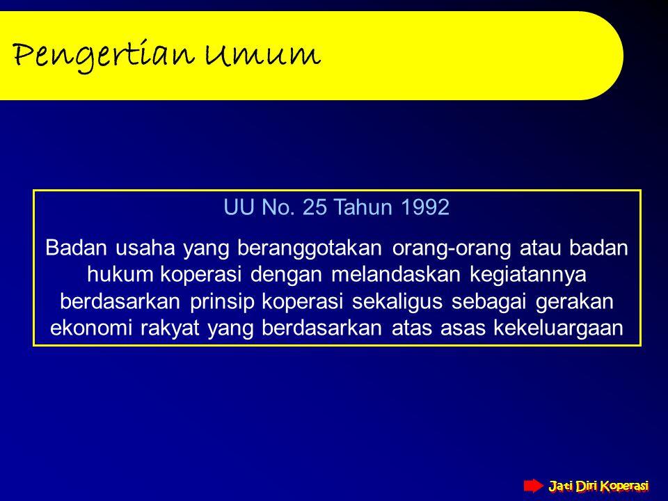 Jati Diri Koperasi Jati Diri Koperasi Pengertian Umum UU No.