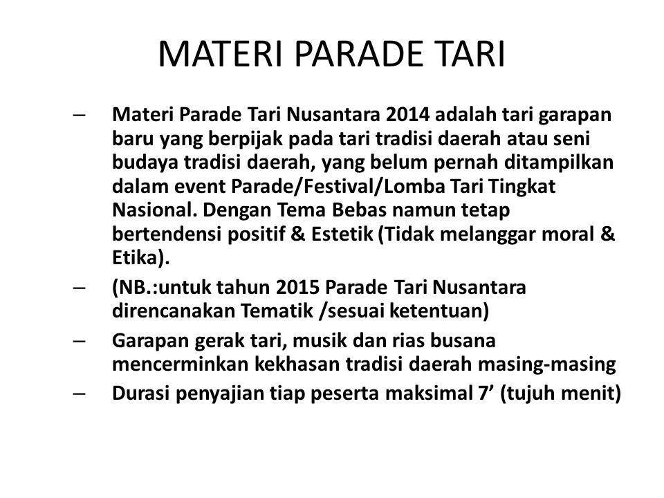 MATERI PARADE TARI – Materi Parade Tari Nusantara 2014 adalah tari garapan baru yang berpijak pada tari tradisi daerah atau seni budaya tradisi daerah