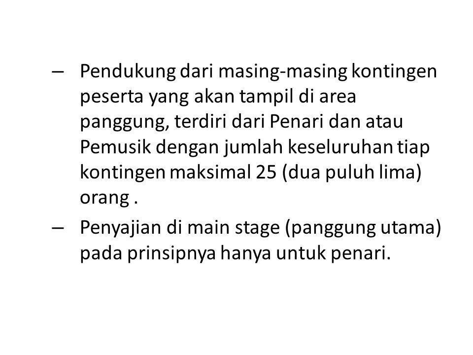 – Pendukung dari masing-masing kontingen peserta yang akan tampil di area panggung, terdiri dari Penari dan atau Pemusik dengan jumlah keseluruhan tia