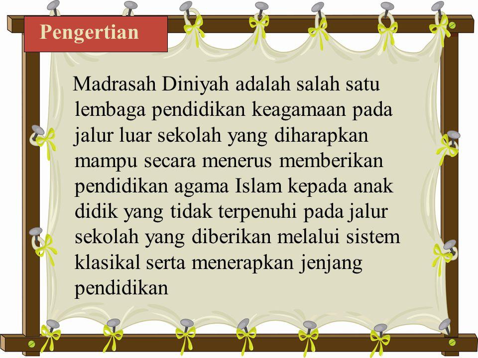 Madrasah diniyah dilihat dari stuktur bahasa arab berasal dari dua kata madrasah dan al-dinbahasa arabmadrasah Madrasah = Belajar Sedangkan al-din dimaknai dengan makna keagamaan Madrasah diniyah berarti tempat belajar masalah keagamaan, dalam hal ini agama islam