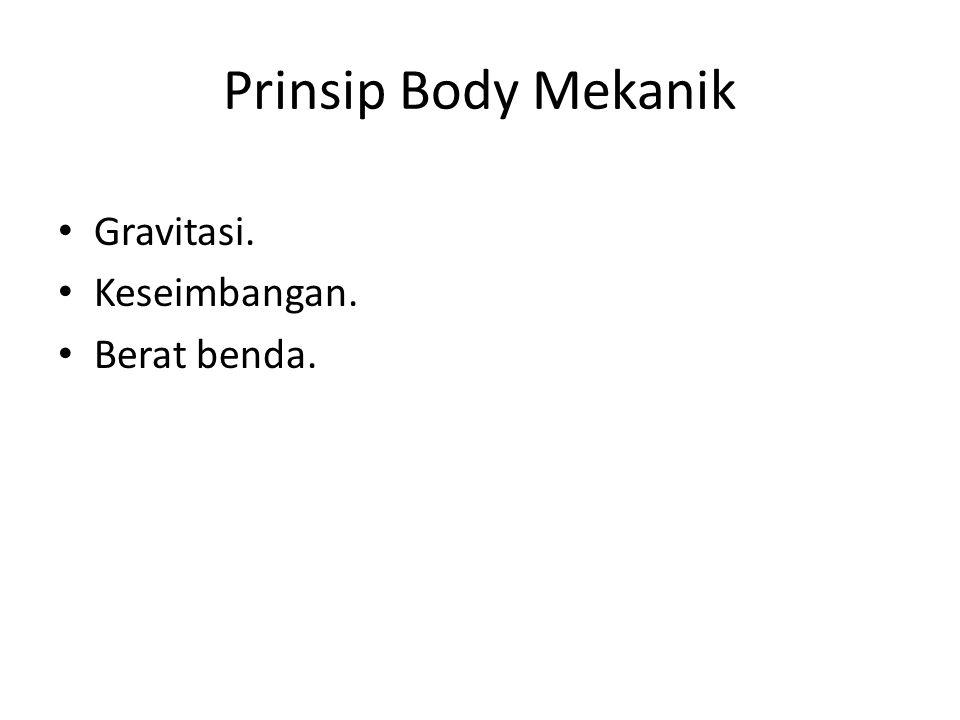 Prinsip Body Mekanik Gravitasi. Keseimbangan. Berat benda.