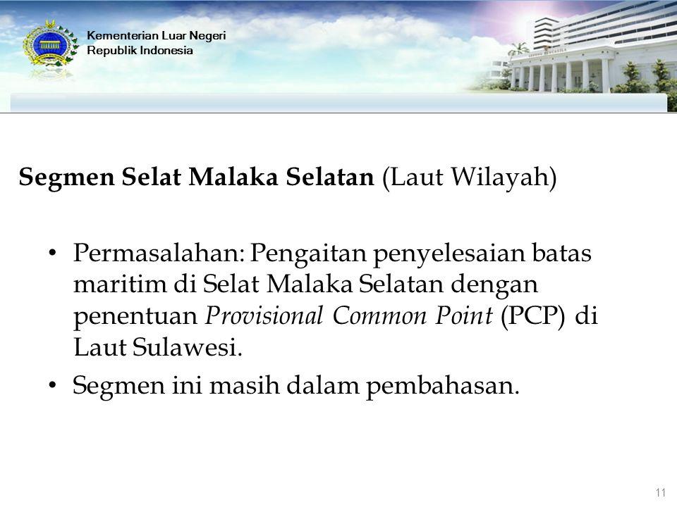 Segmen Selat Malaka Selatan (Laut Wilayah) Permasalahan: Pengaitan penyelesaian batas maritim di Selat Malaka Selatan dengan penentuan Provisional Com