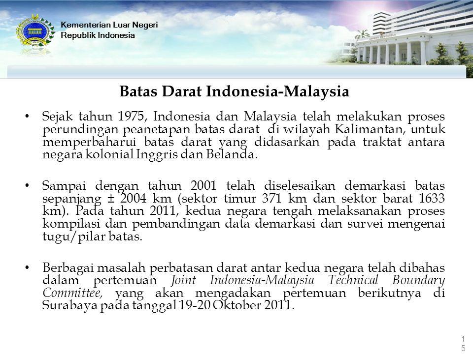 I. Umum Batas Darat Indonesia-Malaysia Sejak tahun 1975, Indonesia dan Malaysia telah melakukan proses perundingan peanetapan batas darat di wilayah K