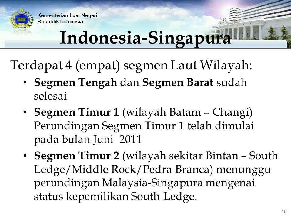 Terdapat 4 (empat) segmen Laut Wilayah: Segmen Tengah dan Segmen Barat sudah selesai Segmen Timur 1 (wilayah Batam – Changi) Perundingan Segmen Timur