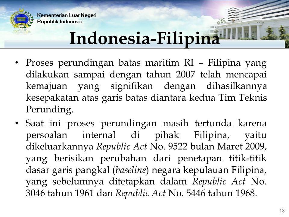 Proses perundingan batas maritim RI – Filipina yang dilakukan sampai dengan tahun 2007 telah mencapai kemajuan yang signifikan dengan dihasilkannya ke