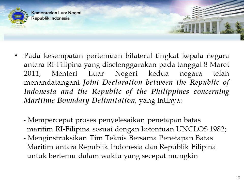 Kementerian Luar Negeri Republik Indonesia 19 Pada kesempatan pertemuan bilateral tingkat kepala negara antara RI-Filipina yang diselenggarakan pada t