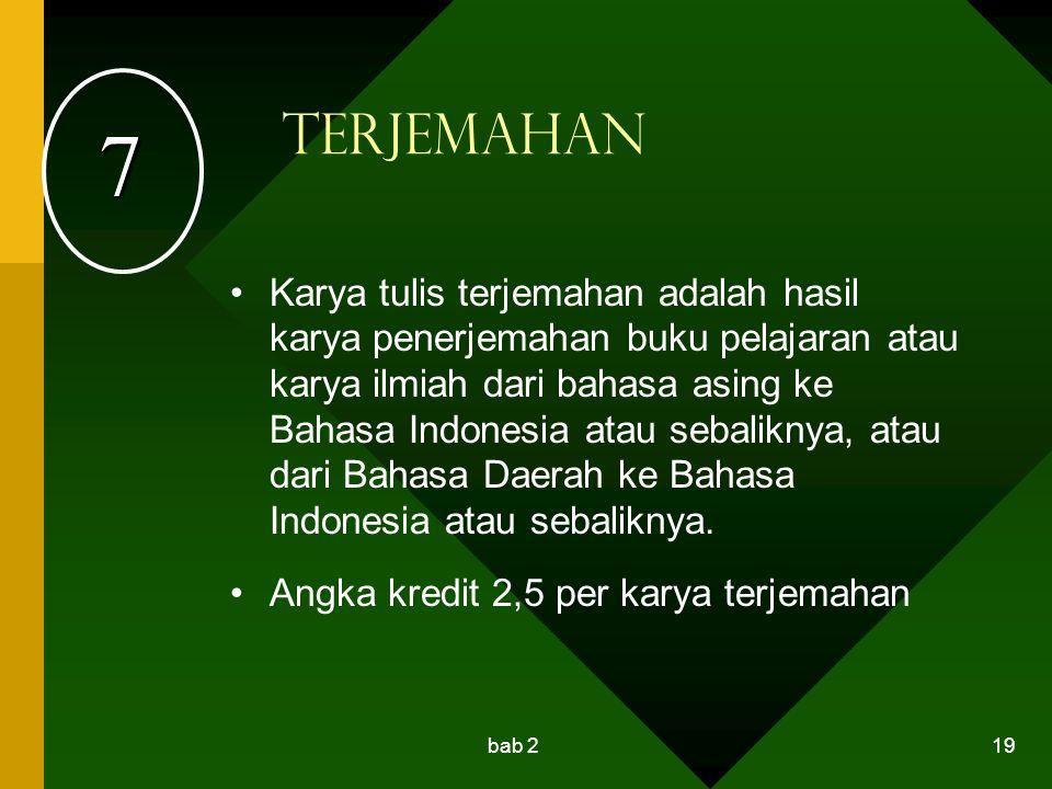 bab 2 19 Terjemahan Karya tulis terjemahan adalah hasil karya penerjemahan buku pelajaran atau karya ilmiah dari bahasa asing ke Bahasa Indonesia atau