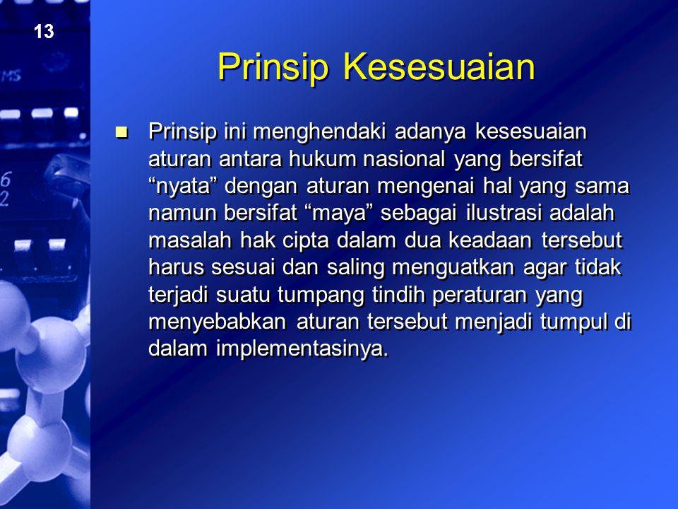 """13 Prinsip Kesesuaian Prinsip ini menghendaki adanya kesesuaian aturan antara hukum nasional yang bersifat """"nyata"""" dengan aturan mengenai hal yang sam"""