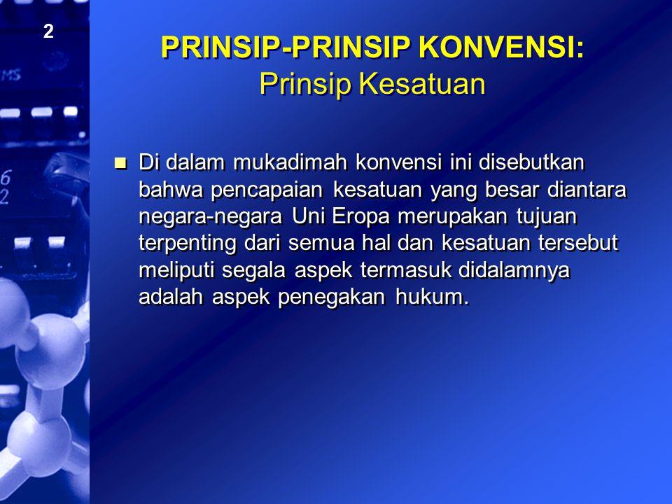 2 PRINSIP-PRINSIP KONVENSI: Prinsip Kesatuan Di dalam mukadimah konvensi ini disebutkan bahwa pencapaian kesatuan yang besar diantara negara-negara Un