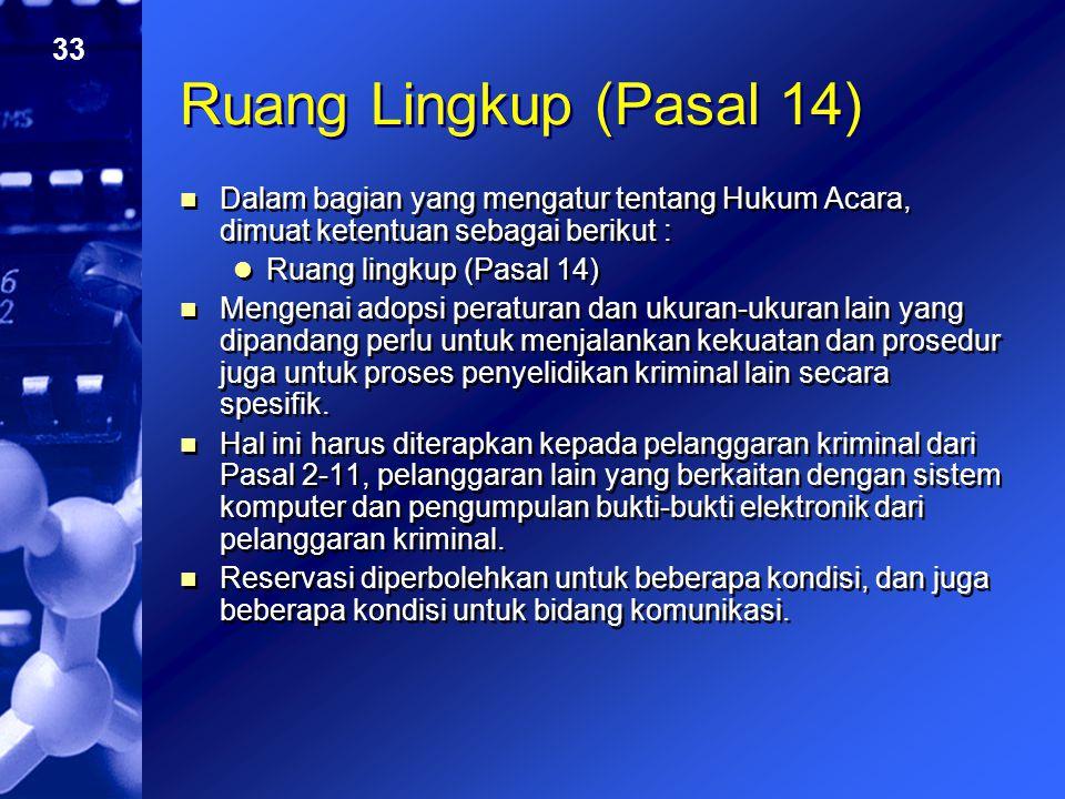 33 Ruang Lingkup (Pasal 14) Dalam bagian yang mengatur tentang Hukum Acara, dimuat ketentuan sebagai berikut : Ruang lingkup (Pasal 14) Mengenai adops
