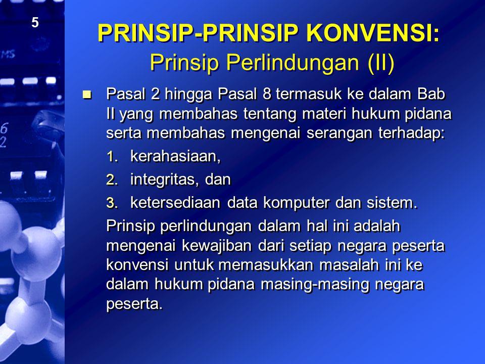 5 PRINSIP-PRINSIP KONVENSI: Prinsip Perlindungan (II) Pasal 2 hingga Pasal 8 termasuk ke dalam Bab II yang membahas tentang materi hukum pidana serta