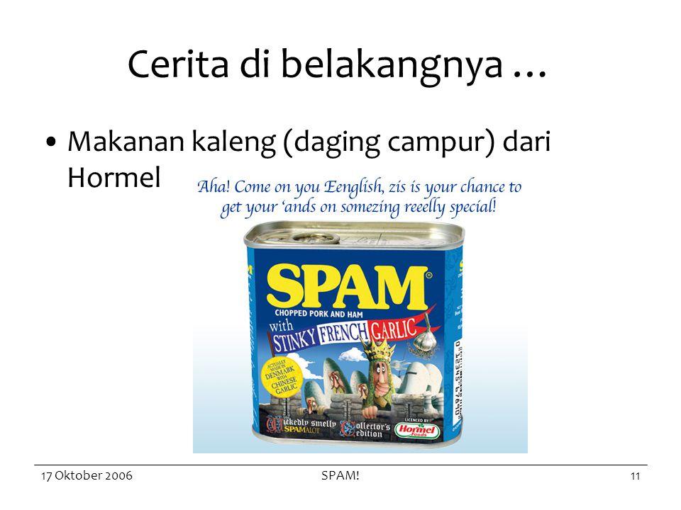 17 Oktober 2006SPAM!11 Cerita di belakangnya … Makanan kaleng (daging campur) dari Hormel