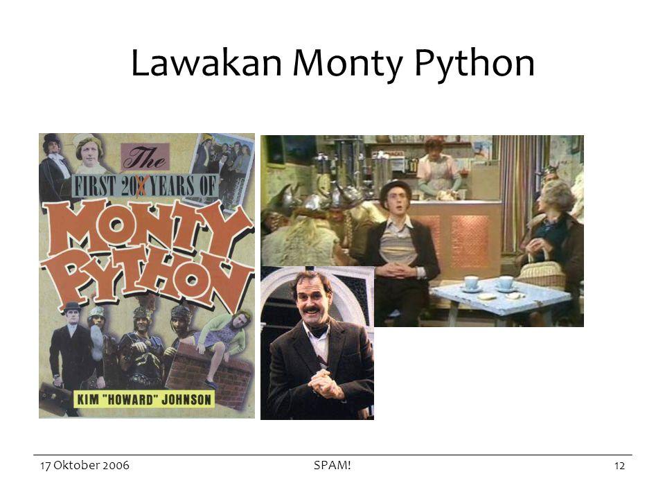 17 Oktober 2006SPAM!12 Lawakan Monty Python