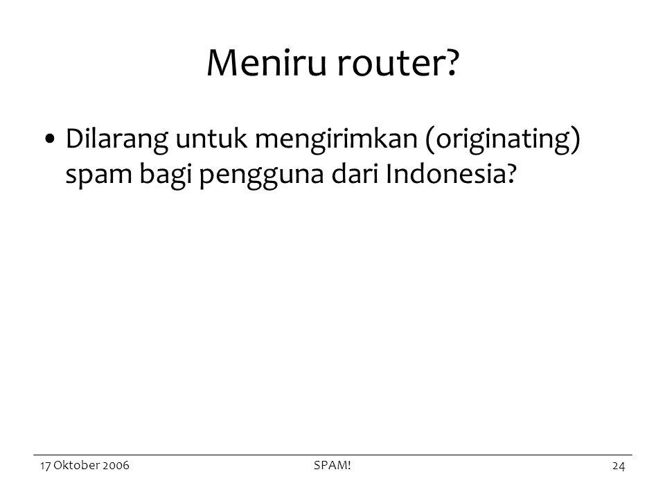 17 Oktober 2006SPAM!24 Meniru router.