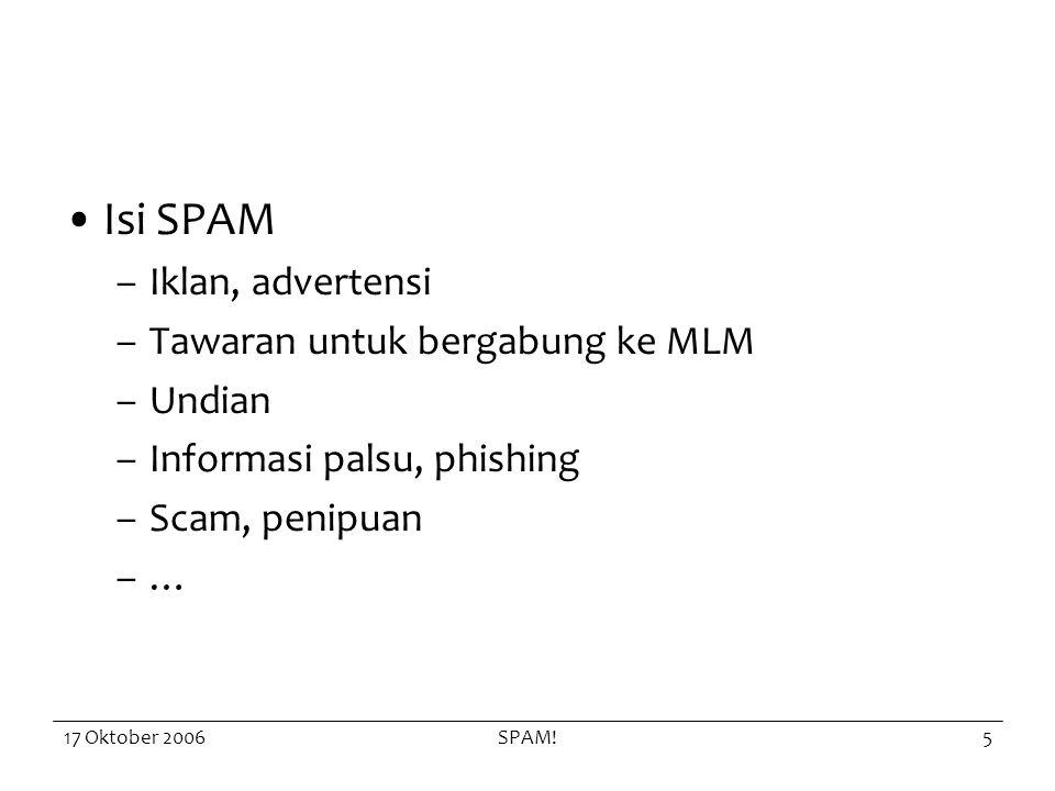 17 Oktober 2006SPAM!6 Contoh Spam From: daniel nando To: docdan40@hotmail.fr Subject: Dr.Daniel Nando.