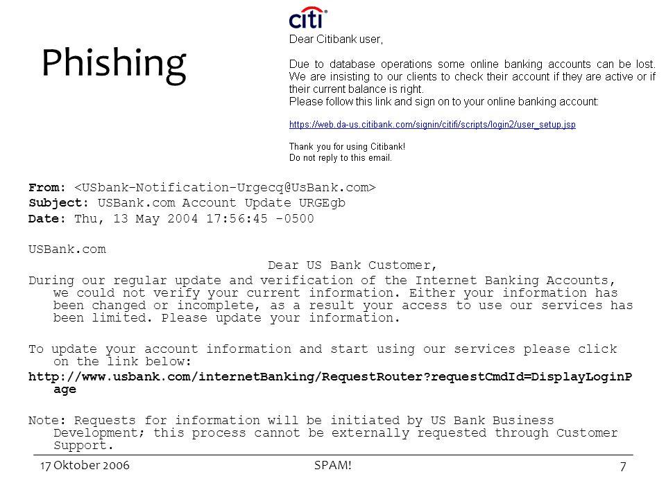 17 Oktober 2006SPAM!8 Penanganan Phishing ID-CERT masih aktif dalam menangani phishing –Budi@cert.or.id –www.cert.or.id