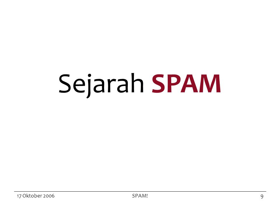 17 Oktober 2006SPAM!9 Sejarah SPAM