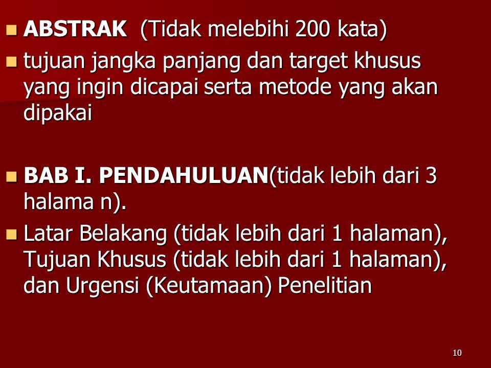 10 ABSTRAK (Tidak melebihi 200 kata) ABSTRAK (Tidak melebihi 200 kata) tujuan jangka panjang dan target khusus yang ingin dicapai serta metode yang ak