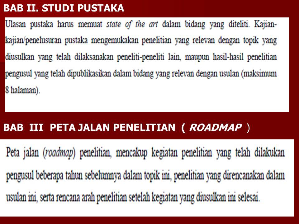 BAB II. STUDI PUSTAKA BAB III PETA JALAN PENELITIAN ( ROADMAP )