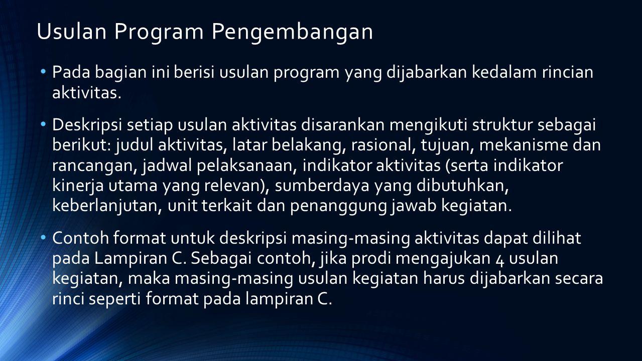 Usulan Program Pengembangan Pada bagian ini berisi usulan program yang dijabarkan kedalam rincian aktivitas. Deskripsi setiap usulan aktivitas disaran