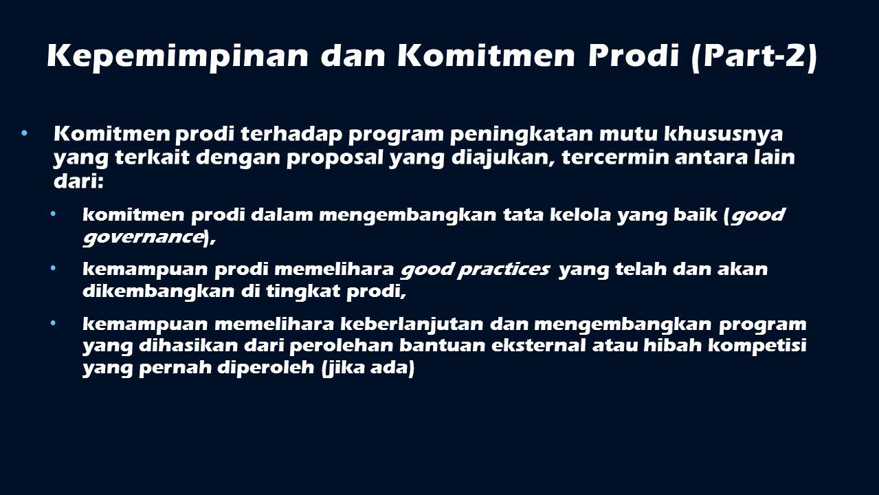 Kepemimpinan dan Komitmen Prodi (Part-2) Komitmen prodi terhadap program peningkatan mutu khususnya yang terkait dengan proposal yang diajukan, tercer