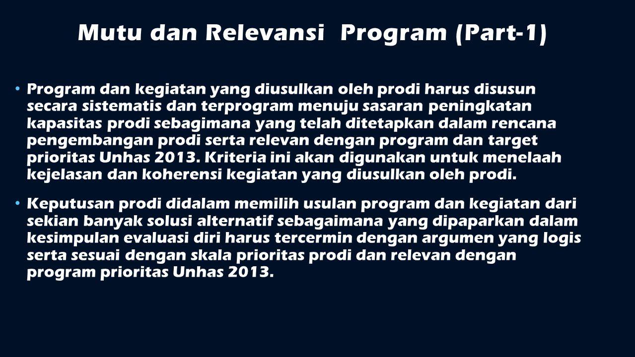 Mutu dan Relevansi Program (Part-1) Program dan kegiatan yang diusulkan oleh prodi harus disusun secara sistematis dan terprogram menuju sasaran penin