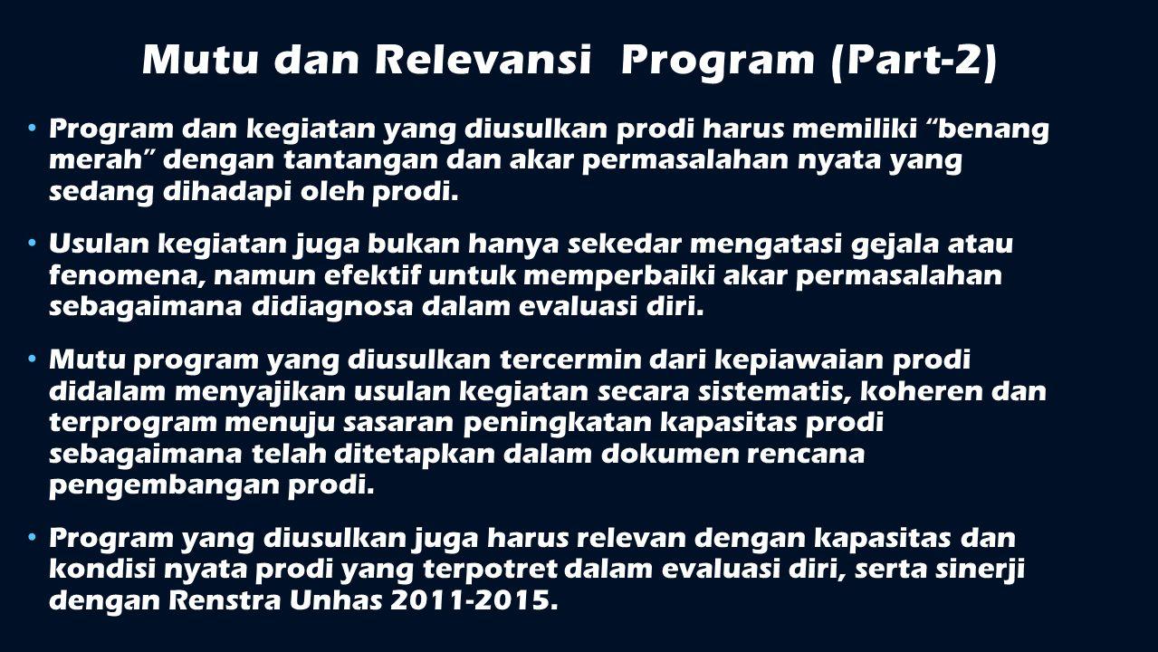 """Mutu dan Relevansi Program (Part-2) Program dan kegiatan yang diusulkan prodi harus memiliki """"benang merah"""" dengan tantangan dan akar permasalahan nya"""