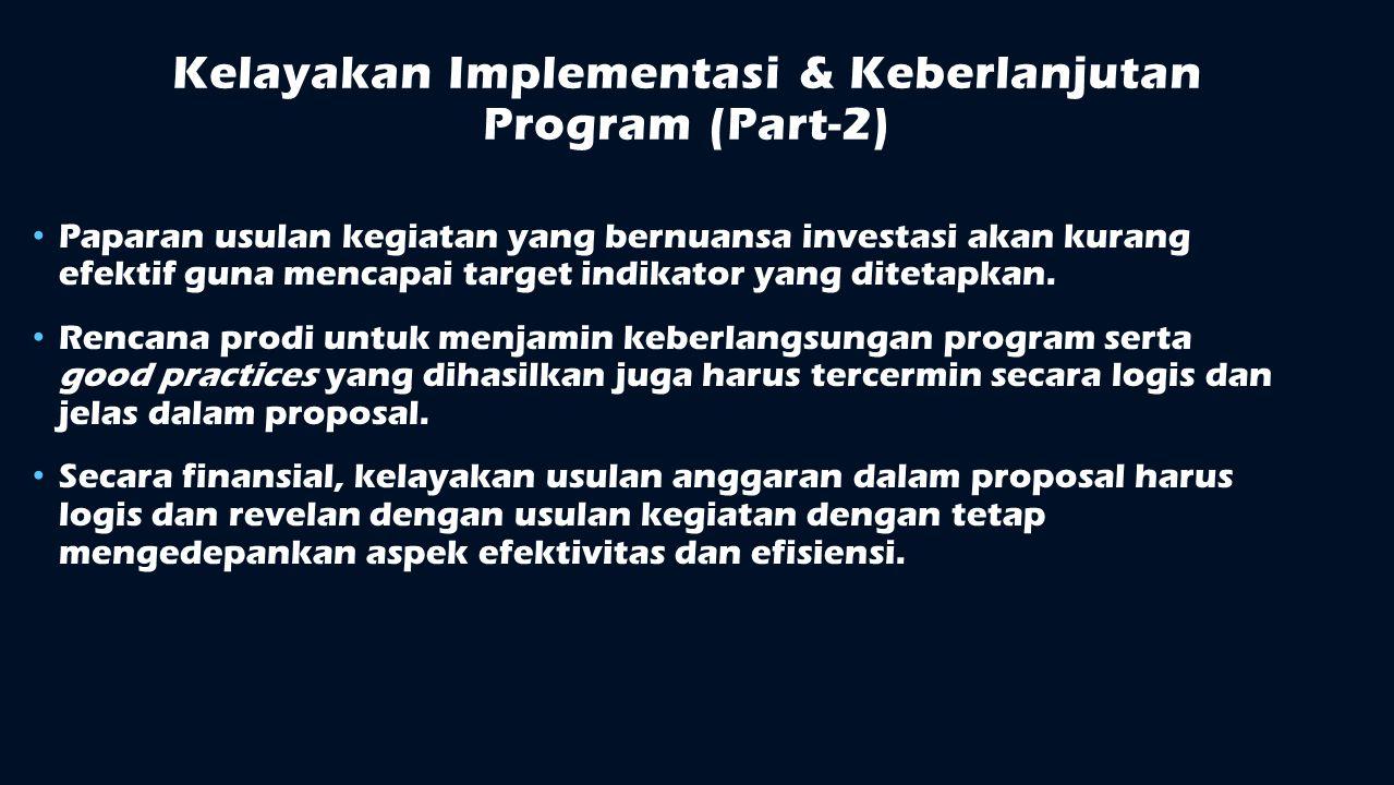 Kelayakan Implementasi & Keberlanjutan Program (Part-2) Paparan usulan kegiatan yang bernuansa investasi akan kurang efektif guna mencapai target indi