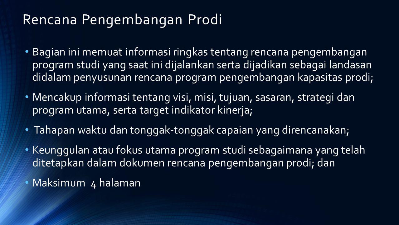 Rencana Pengembangan Prodi Bagian ini memuat informasi ringkas tentang rencana pengembangan program studi yang saat ini dijalankan serta dijadikan seb