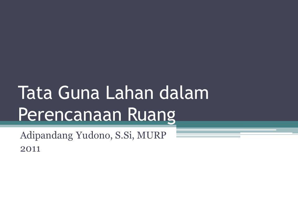 Penggunaan Tanah ▫Dalam bahasa Indonesia memiliki pengertian apa yang ada dan kegiatan apa yang ada diatas tanah tersebut, baik yang disengaja oleh manusia maupun yang tidak disengaja.