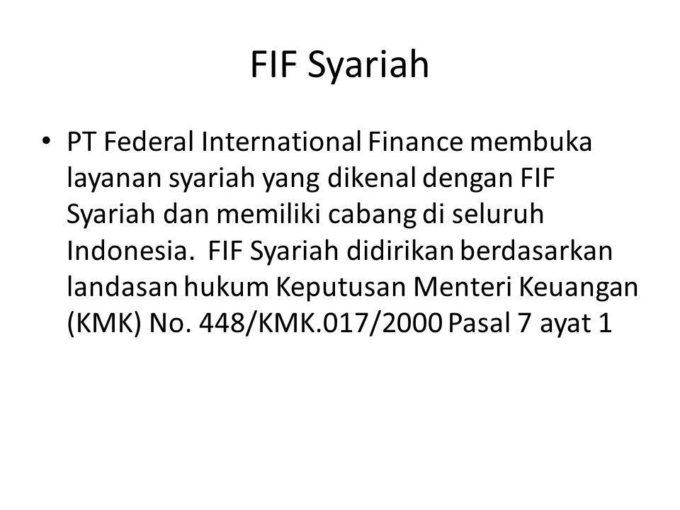 FIF Syariah PT Federal International Finance membuka layanan syariah yang dikenal dengan FIF Syariah dan memiliki cabang di seluruh Indonesia. FIF Sya