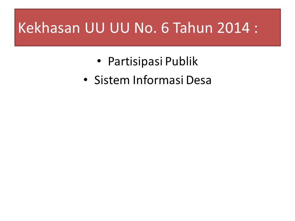 Kekhasan UU UU No. 6 Tahun 2014 : Partisipasi Publik Sistem Informasi Desa