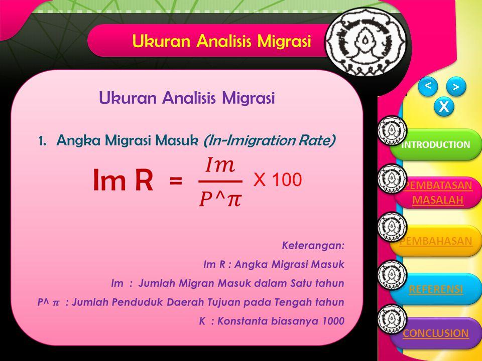 PEMBAHASAN > > INTRODUCTION > > Ukuran Analisis Migrasi CONCLUSION PEMBATASAN MASALAH PEMBATASAN MASALAH PEMBAHASAN REFERENSI bbbbnnn Xx X 100