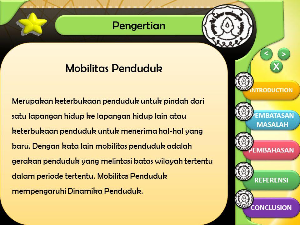 Mobilitas Penduduk Merupakan keterbukaan penduduk untuk pindah dari satu lapangan hidup ke lapangan hidup lain atau keterbukaan penduduk untuk menerim