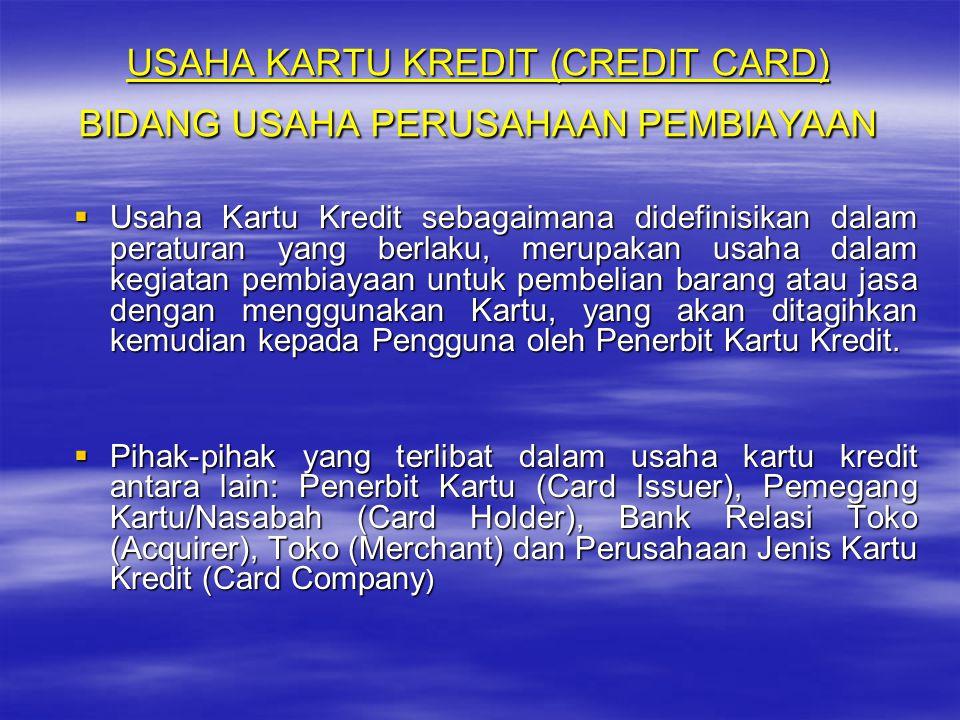 USAHA KARTU KREDIT (CREDIT CARD) BIDANG USAHA PERUSAHAAN PEMBIAYAAN UUUUsaha Kartu Kredit sebagaimana didefinisikan dalam peraturan yang berlaku,