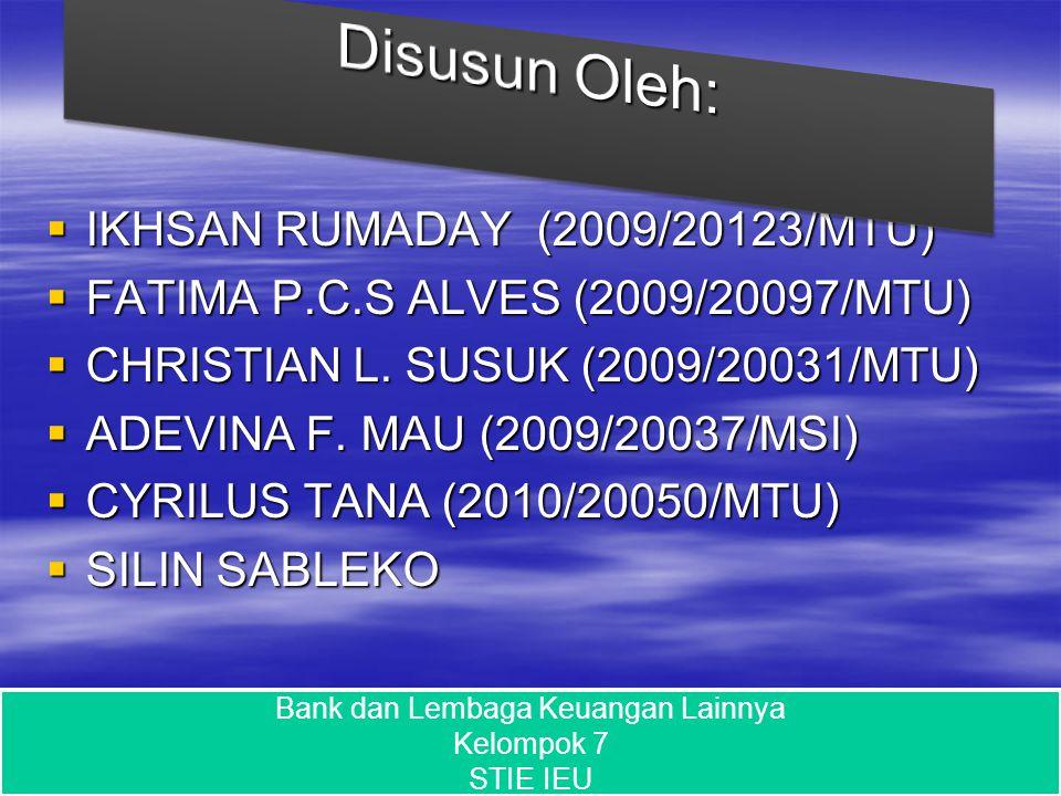  IKHSAN RUMADAY (2009/20123/MTU)  FATIMA P.C.S ALVES (2009/20097/MTU)  CHRISTIAN L. SUSUK (2009/20031/MTU)  ADEVINA F. MAU (2009/20037/MSI)  CYRI