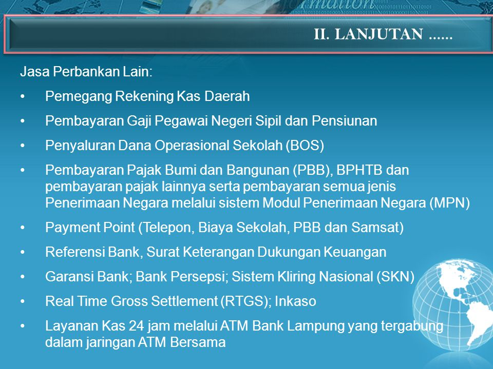 Jasa Perbankan Lain: Pemegang Rekening Kas Daerah Pembayaran Gaji Pegawai Negeri Sipil dan Pensiunan Penyaluran Dana Operasional Sekolah (BOS) Pembaya