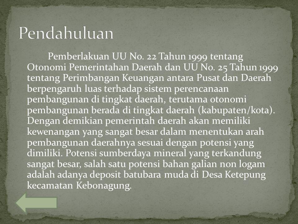 Pemberlakuan UU No. 22 Tahun 1999 tentang Otonomi Pemerintahan Daerah dan UU No. 25 Tahun 1999 tentang Perimbangan Keuangan antara Pusat dan Daerah be