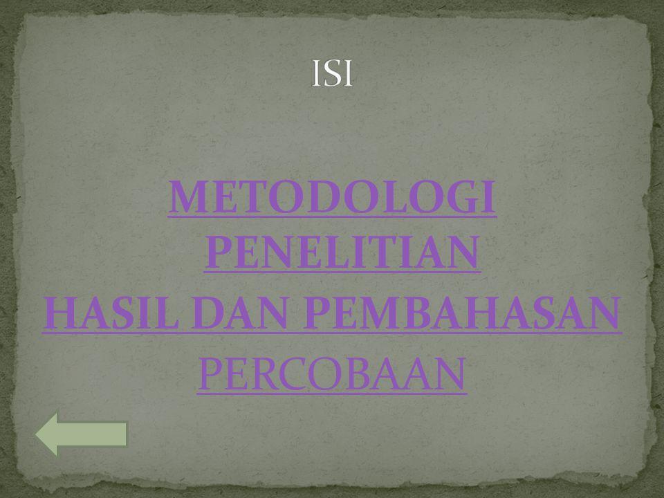 METODOLOGI PENELITIAN HASIL DAN PEMBAHASAN PERCOBAAN