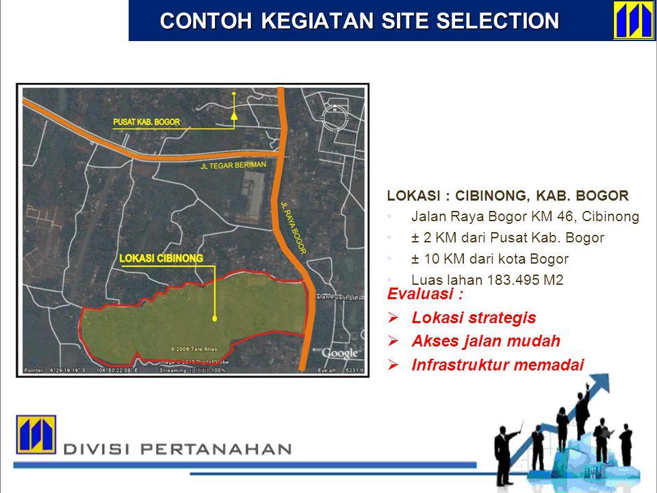 LOKASI : CIBINONG, KAB. BOGOR Jalan Raya Bogor KM 46, Cibinong ± 2 KM dari Pusat Kab. Bogor ± 10 KM dari kota Bogor Luas lahan 183.495 M2 Evaluasi : 