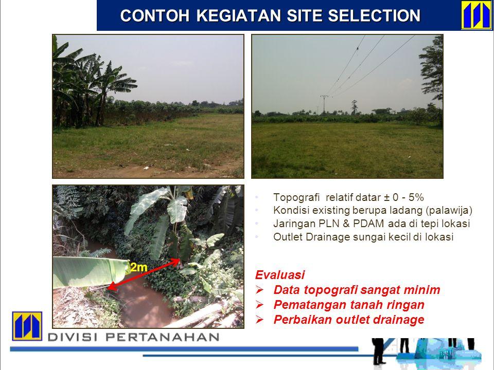 Topografi relatif datar ± 0 - 5% Kondisi existing berupa ladang (palawija) Jaringan PLN & PDAM ada di tepi lokasi Outlet Drainage sungai kecil di loka