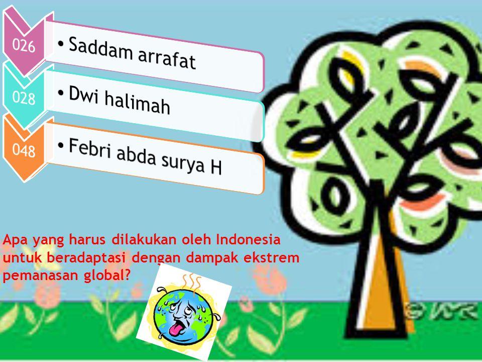 Apa yang harus dilakukan oleh Indonesia untuk beradaptasi dengan dampak ekstrem pemanasan global?